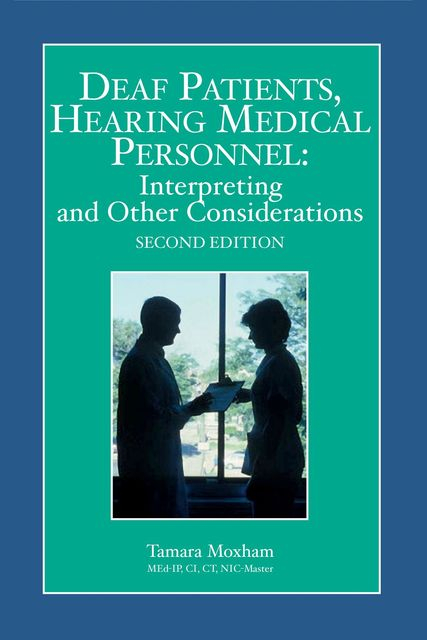 Deaf Patients, Hearing Medical Personnel, Tamara Moxham