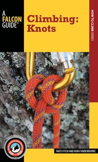 Climbing: Knots, Nate Fitch, Ron Funderburke