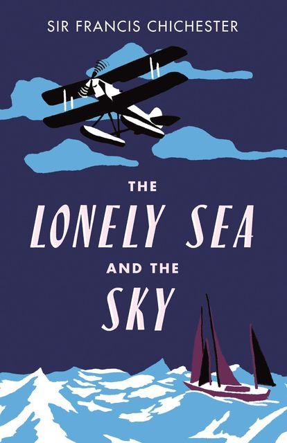 The Lonely Sea and the Sky, Sir Francis Chichester