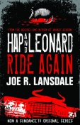 Hap and Leonard Ride Again, Joe R.Lansdale