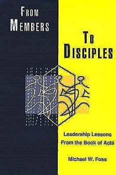 From Members to Disciples, Michael Foss