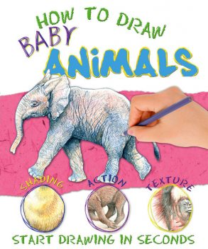 How to Draw Baby Animals, Miles Kelly