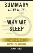 Summary: Matthew Walker's Why We Sleep, Sarah Fields