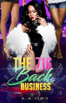 The 716 Back to Business, A.A. Lewis