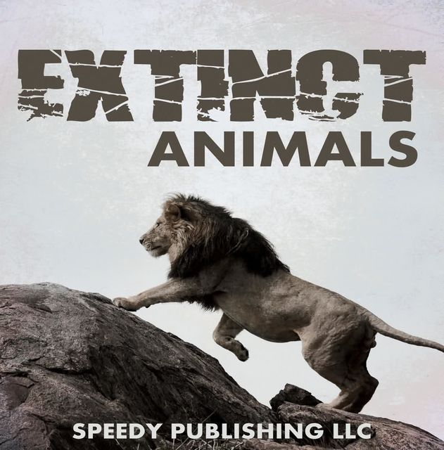 Extinct Animals, Speedy Publishing