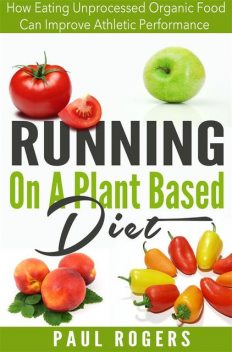 Running On A Plant Based Diet, Paul Rogers