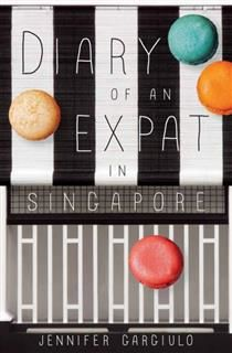 Diary of An Expat in Singapore, Jennifer Gargiulo
