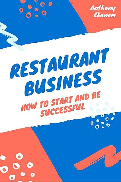 Restaurant Business, Anthony Ekanem