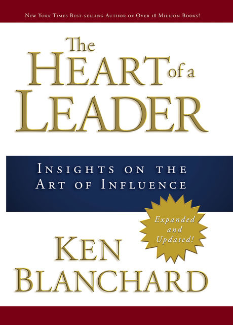 The Heart of a Leader, Ken Blanchard