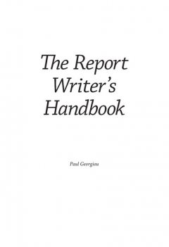 Report Writer's Handbook, Paul Georgiou