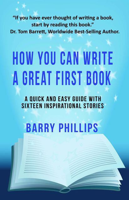 How You Can Write A Great First Book, Barry Phillips