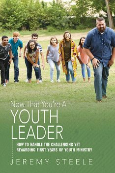 Now That You're A Youth Leader, Jeremy Steele