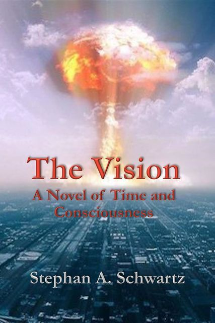 The Vision, Stephan A. Schwartz