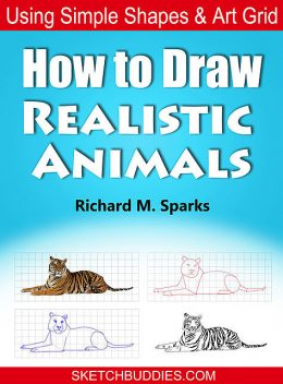 How to Draw Realistic Animals, Richard M. Sparks