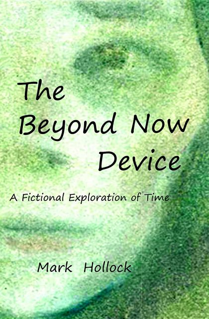 The Beyond Now Device, Mark Hollock