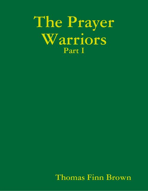 The Prayer Warriors: Part I, Thomas Brown