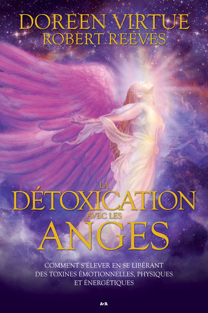 La détoxication avec les anges, Doreen Virtue, Robert Reeves