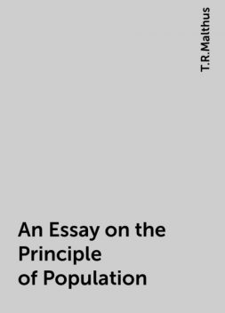 An Essay on the Principle of Population, T.R.Malthus