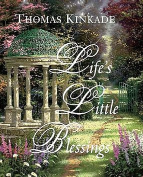 Life's Little Blessings, Thomas Kinkade