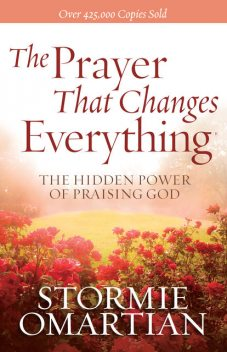 The Prayer That Changes Everything®, Stormie Omartian