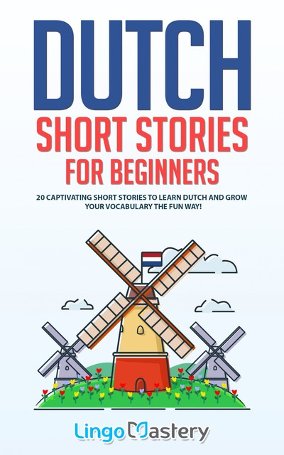 Dutch Short Stories for Beginners, Lingo Mastery