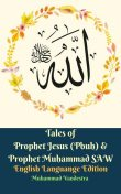 Tales of Prophet Jesus (Pbuh) & Prophet Muhammad SAW English Languange Edition, Muham Taqra