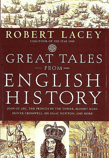 Great Tales from English History – Volume 2, Robert Lacey