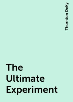 The Ultimate Experiment, Thornton DeKy