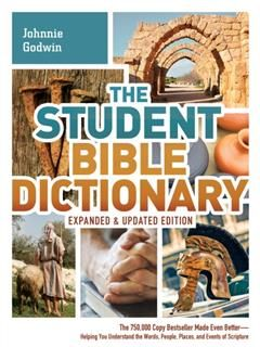 Student Bible Dictionary--Expanded and Updated Edition, Johnnie Godwin