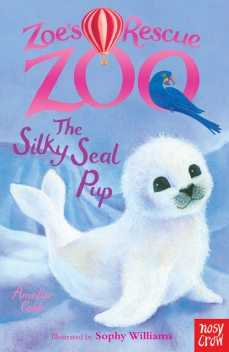 Zoe's Rescue Zoo: The Silky Seal Pup, Amelia Cobb