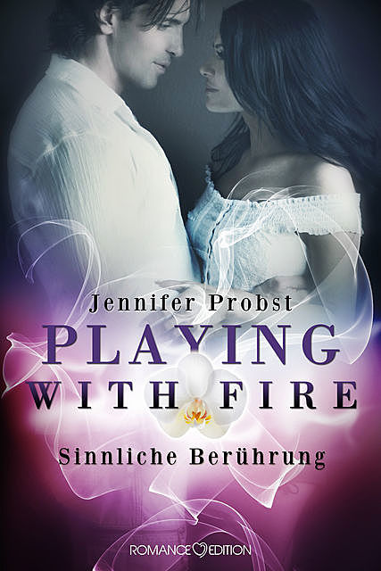 Playing with Fire – Sinnliche Berührung, Jennifer Probst