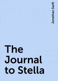 The Journal to Stella, Jonathan Swift
