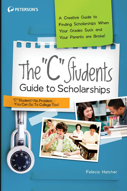 """The """"C"""" Students Guide to Scholarships, Peterson's"""