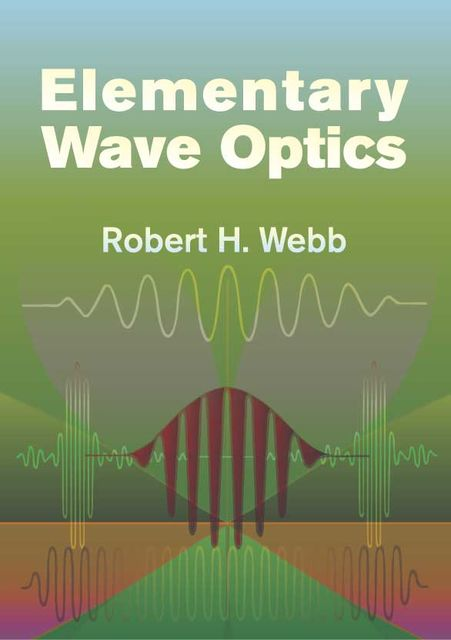 Elementary Wave Optics, Robert Webb