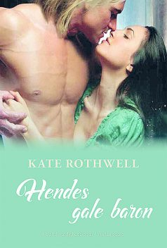 Hendes gale baron, Kate Rothwell