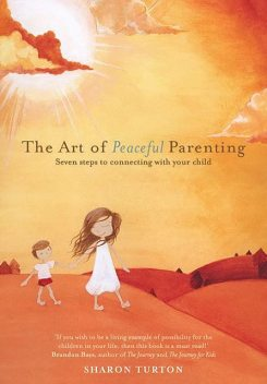 The Art of Peaceful Parenting, Sharon Turton