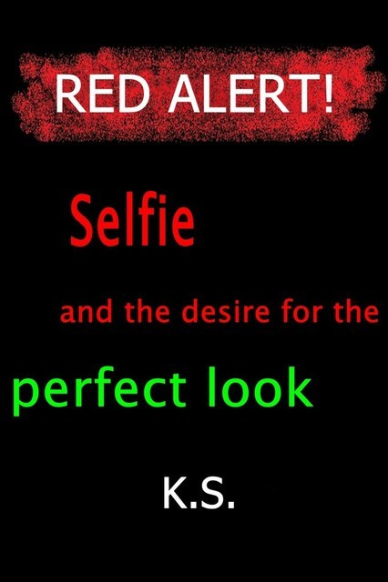 Selfie and the desire for the perfect look, K.S.