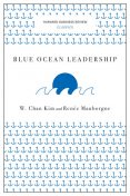 Blue Ocean Leadership (Harvard Business Review Classics), Renee Mauborgne, W. Chan Kim