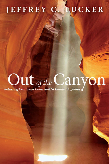 Out of the Canyon, Jeffrey C. Tucker