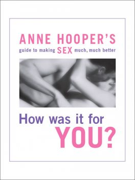 How was it for you?, Anne Hooper