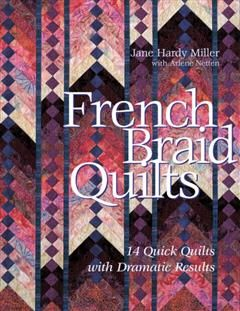 French Braid Quilts, Jane Miller