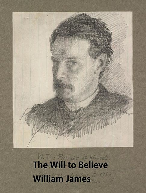 The Will to Believe, William James