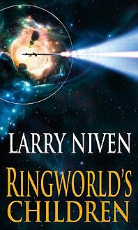 Ringworld's Children, Larry Niven