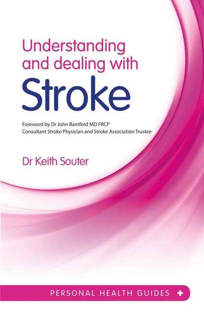 Understanding and Dealing With Stroke, Keith Souter