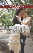 From Enemy's Daughter to Expectant Bride, Olivia Gates