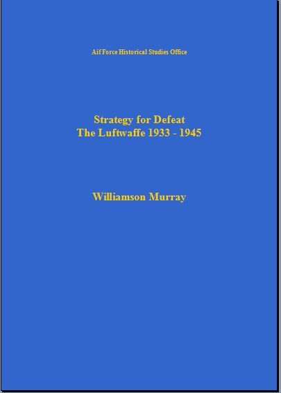 Strategy for the Defeat of the Luftwaffe, Williamson Murray