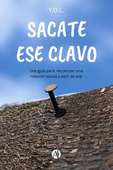 Sacate ese clavo, Y.D. L.