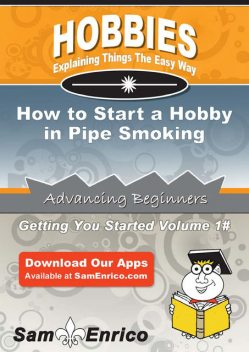 How to Start a Hobby in Pipe Smoking, Marchelle Caron