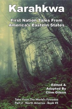 Karahkwa – First Nation Tales From America's Eastern States, Clive Gilson