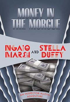 Money in the Morgue, Stella Duffy, Ngaio Marsh